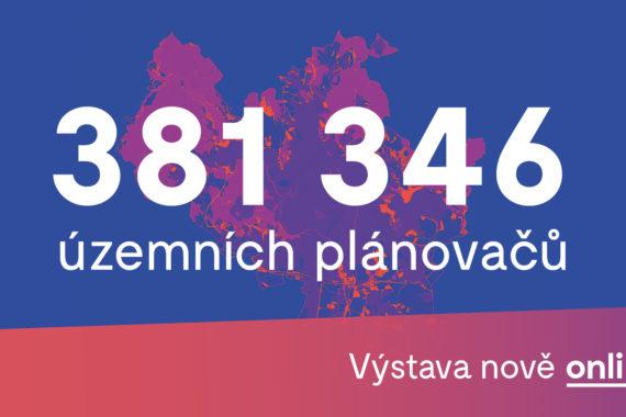 Otevřena online | Výstava: 381346 územních plánovačů